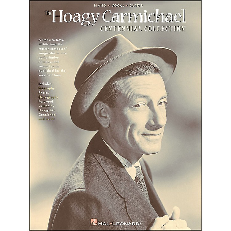 Hal LeonardHoagy Carmichael Centennial Collection arranged for piano, vocal, and guitar (P/V/G)