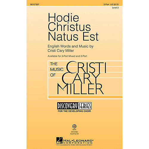 Hal Leonard Hodie Christus Natus Est (Discovery Level 2) 2-Part composed by Cristi Cary Miller