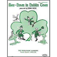 Willis Music Hoe Down In Dublin Town Early Intermediate Piano Solo by Mark Nevin