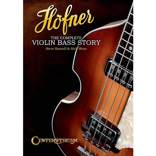 Centerstream Publishing Hofner: The Complete Violin Bass Story (Softcover Book)