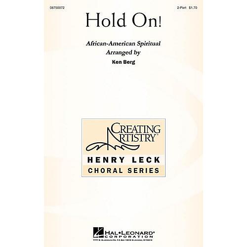 Hal Leonard Hold On! 2-Part arranged by Ken Berg