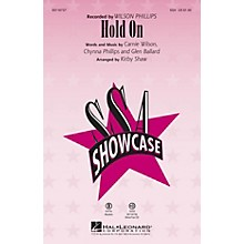 Hal Leonard Hold On (ShowTrax CD) ShowTrax CD by Wilson Phillips Arranged by Kirby Shaw