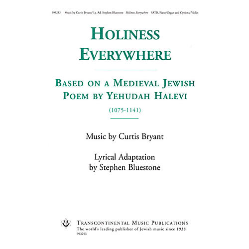 Transcontinental Music Holiness Everywhere (Based on a Medieval Jewish Poem by Yehudah Halevi) SATB composed by Curtis Bryant-thumbnail