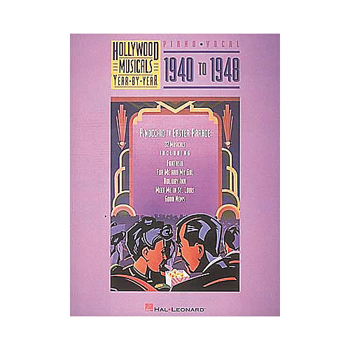 Hal Leonard Hollywood Musicals Year by Year - 1940 to 1948 Piano/Vocal/Guitar Songbook