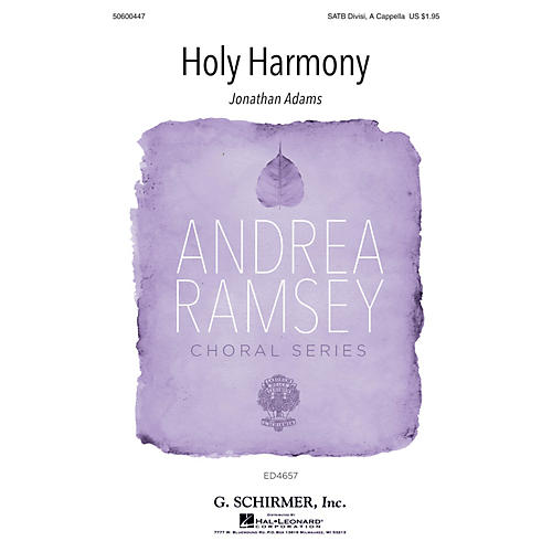 G. Schirmer Holy Harmony (Andrea Ramsey Choral Series) SATB DV A Cappella composed by Jonathan Adams-thumbnail