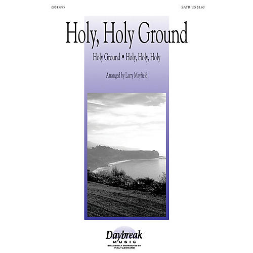 Daybreak Music Holy, Holy Ground SATB arranged by Larry Mayfield-thumbnail