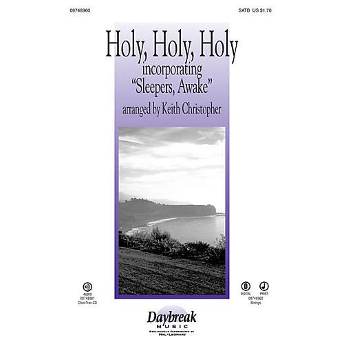 Daybreak Music Holy, Holy, Holy (incorporating Sleepers, Awake) SATB arranged by Keith Christopher-thumbnail