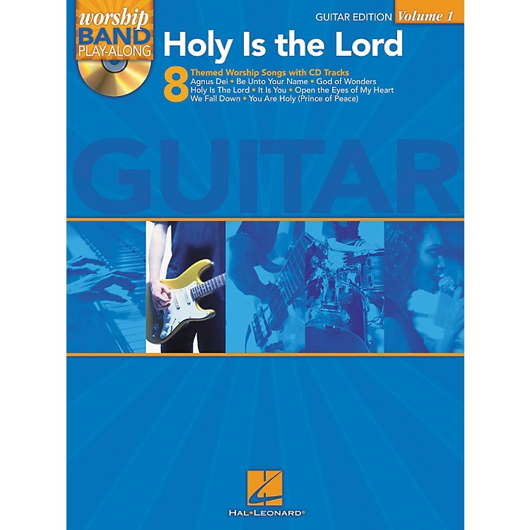 Hal Leonard Holy Is The Lord - Guitar Edition Worship Band Play-Along Series, Volume 1 (Book/CD)