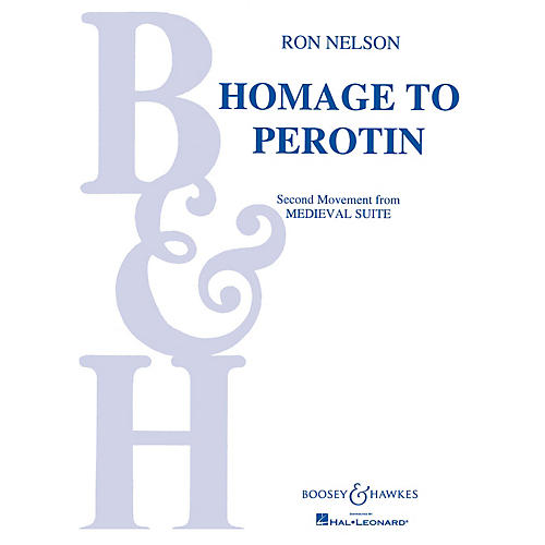 Boosey and Hawkes Homage to Perotin (No. 2 from Medieval Suite) Concert Band Composed by Ron Nelson