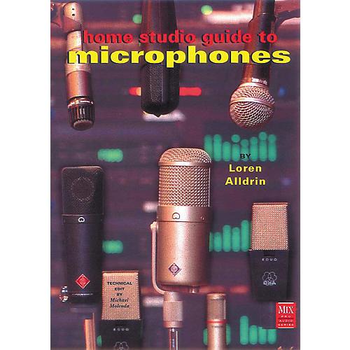 Hal Leonard Home Studio Guide to Microphones Book