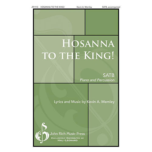 John Rich Music Press Hosanna to the King! SATB composed by Kevin Memley-thumbnail
