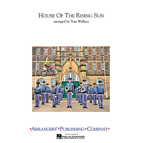 Arrangers House of the Rising Sun Marching Band Level 3 Arranged by Tom Wallace