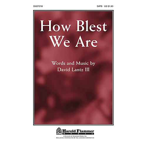 Shawnee Press How Blest We Are SATB composed by David Lantz III
