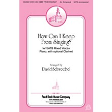 Fred Bock Music How Can I Keep From Singing                     Hdbl Pt SATB arranged by David Schwoebel