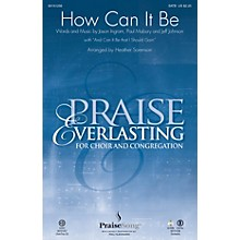 PraiseSong How Can It Be ORCHESTRA ACCOMPANIMENT by Lauren Daigle Arranged by Heather Sorenson