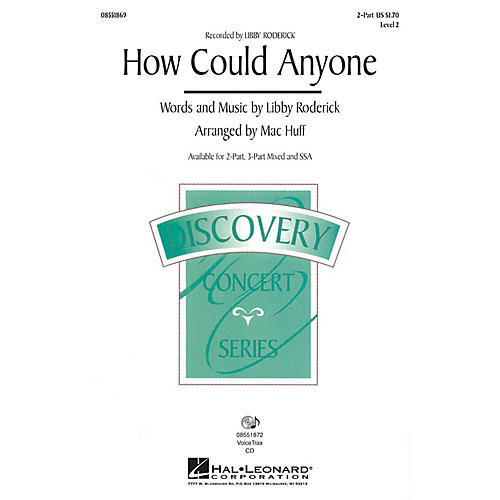Hal Leonard How Could Anyone? (Recorded by Libby Roderick) 2-Part arranged by Mac Huff