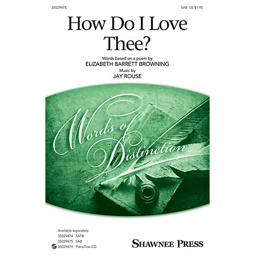 Shawnee Press How Do I Love Thee? SAB composed by Jay Rouse-thumbnail