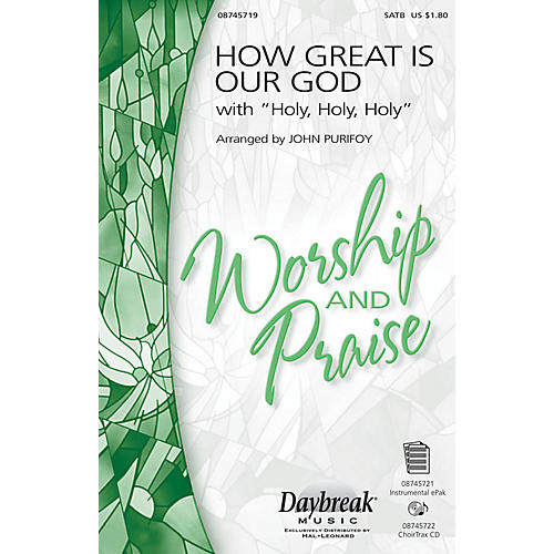 Daybreak Music How Great Is Our God with Holy, Holy, Holy SATB by Chris Tomlin arranged by John Purifoy-thumbnail