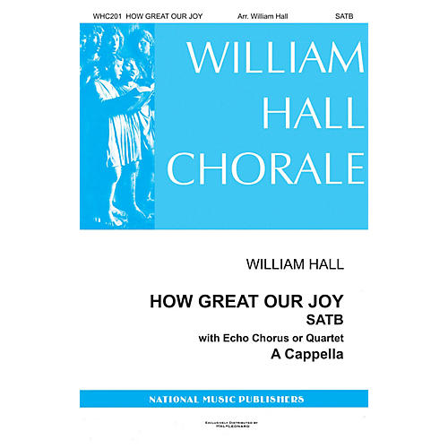 National Music Publishers How Great Our Joy SATB a cappella arranged by William Hall-thumbnail