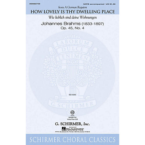 G. Schirmer How Lovely Is Thy Dwelling Place (from A German Requiem) VoiceTrax CD Composed by Johannes Brahms