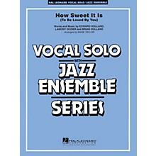 Hal Leonard How Sweet It Is (To Be Loved by You) Jazz Band Level 3-4 Composed by Lamont Dozier
