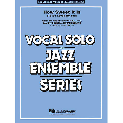 Hal Leonard How Sweet It Is (To Be Loved by You) Jazz Band Level 3-4 Composed by Lamont Dozier-thumbnail