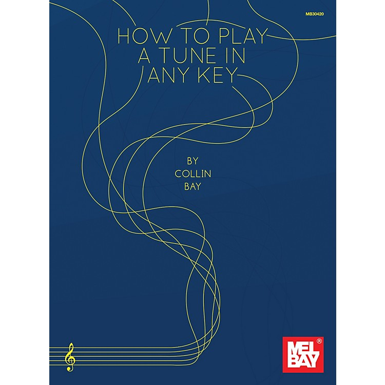 Mel BayHow To Play a Tune in Any Key
