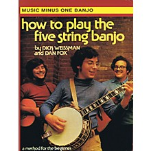 Music Minus One How to Play the Five String Banjo (Volume 1) Music Minus One Series Softcover with CD by Dick Weissman