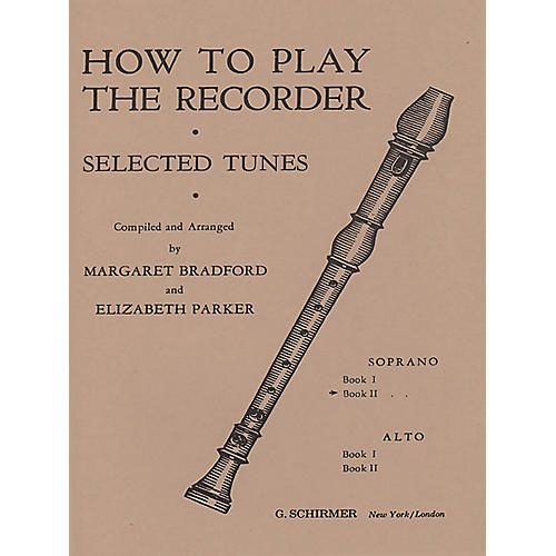 G. Schirmer How to Play the Recorder, Tunes for the Soprano Recorder - Book 2 Recorder Method by Margret Bradford-thumbnail