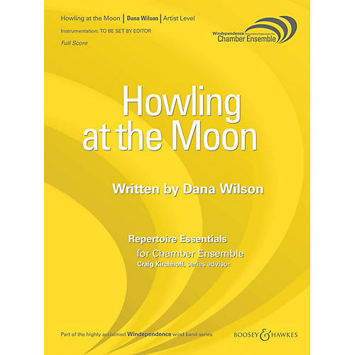 Boosey and Hawkes Howling at the Moon (Saxophone Quartet - Score Only) Windependence Chamber Ensemble Series by Dana Wilson-thumbnail
