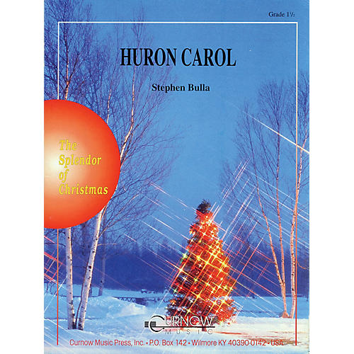 Curnow Music Huron Carol (Grade 1.5 - Score and Parts) Concert Band Level 1.5 Arranged by Stephen Bulla