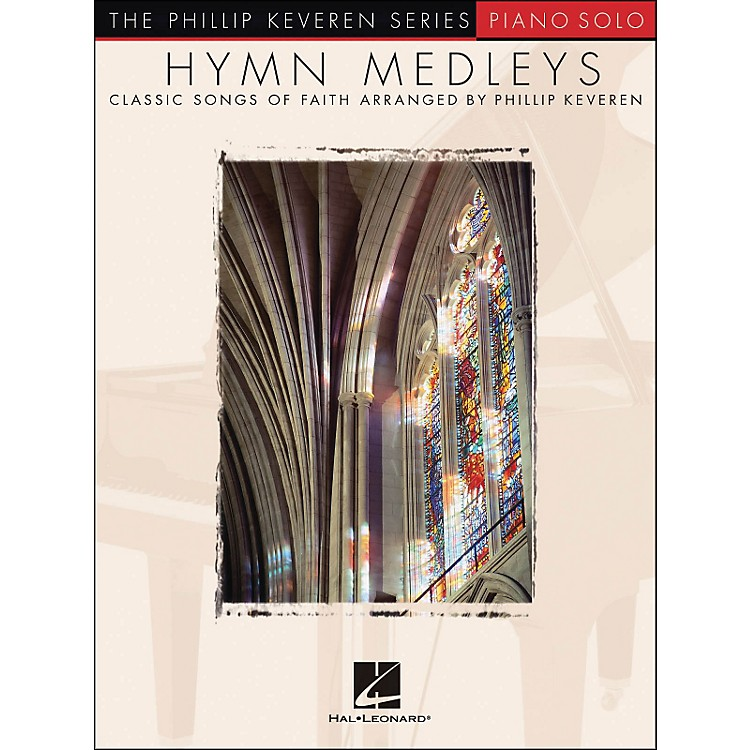 Hal Leonard Hymn Medleys - Piano Solo By Phillip Keveren Series
