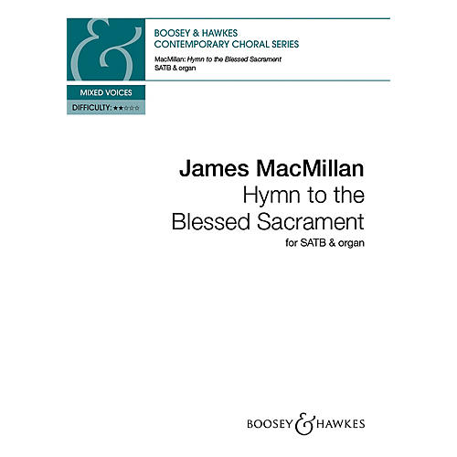 Boosey and Hawkes Hymn to the Blessed Sacrament SATB composed by James MacMillan