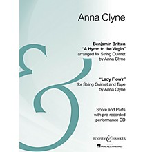Boosey and Hawkes Hymn to the Virgin/Lady Flow'r Boosey & Hawkes Chamber Music Series Composed by Anna Clyne