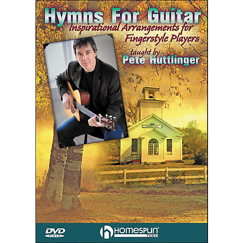 Homespun Hymns for Guitar: Inspirational Arrangements for Fingerstyle Players DVD By Pete Huttlinger