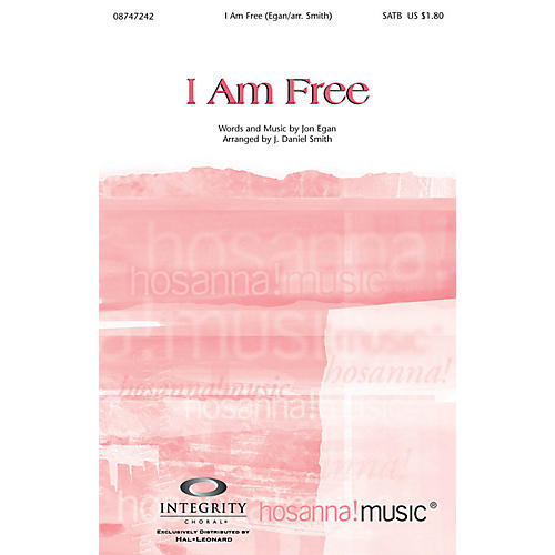Integrity Music I Am Free SPLIT TRAX Arranged by J. Daniel Smith