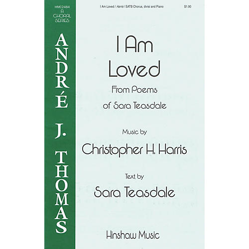 Hinshaw Music I Am Loved SATB Divisi composed by Christopher H. Harris