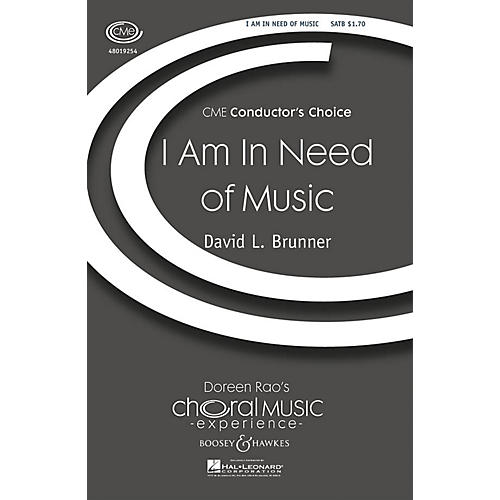 Boosey and Hawkes I Am in Need of Music (CME Conductor's Choice) SATB composed by David Brunner-thumbnail