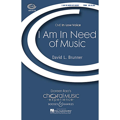Boosey and Hawkes I Am in Need of Music (CME In Low Voice) TTBB composed by David Brunner