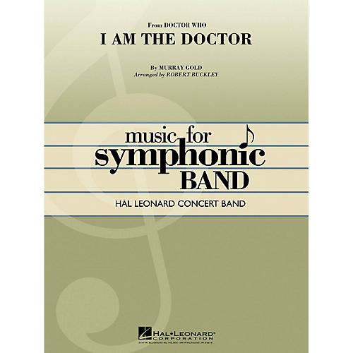Hal Leonard I Am the Doctor (from Doctor Who) Concert Band Level 4 Arranged by Robert Buckley-thumbnail