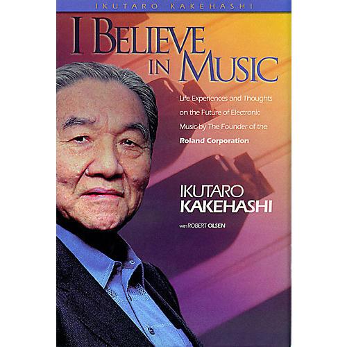 Hal Leonard I Believe in Music (Hardcover) Book Series Hardcover Written by Ikutaro Kakehashi-thumbnail