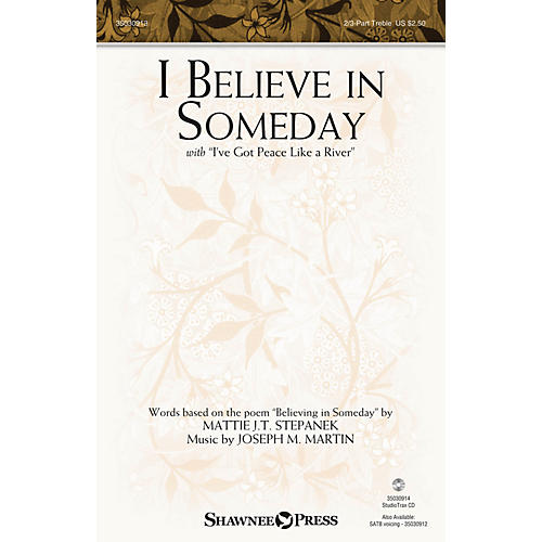 Shawnee Press I Believe in Someday (with I've Got Peace like a River) 2-PART/3-PART TREBLE composed by Joseph M. Martin-thumbnail