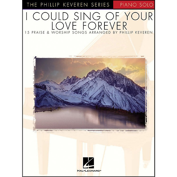 Hal LeonardI Could Sing Of Your Love forever - Phillip Keveren Series for Piano Solo