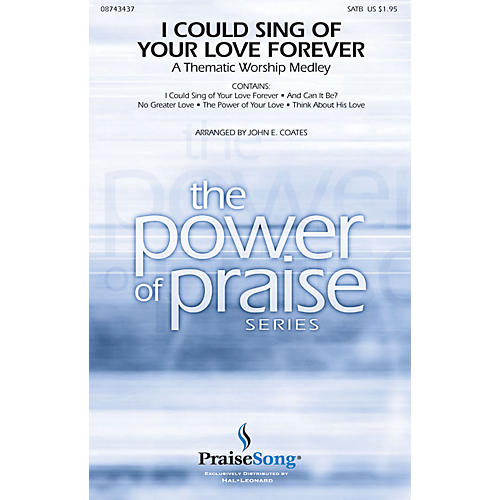 PraiseSong I Could Sing of Your Love Forever (Worship Medley) SATB arranged by John E. Coates-thumbnail