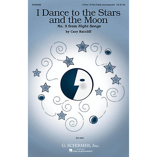 G. Schirmer I Dance to the Stars and the Moon (No. 3 from Night Songs) 2 Part / 3 Part composed by Cary Ratcliff-thumbnail