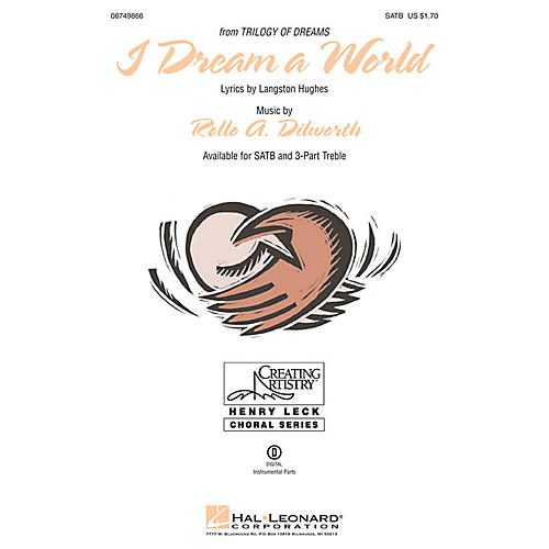 Hal Leonard I Dream a World (from Trilogy of Dreams) SATB composed by Rollo Dilworth
