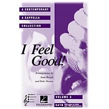 Contemporary A Cappella Publishing I Feel Good (A Contemporary A Cappella Collection, Volume 3) SATB a cappella arranged by Deke Sharon