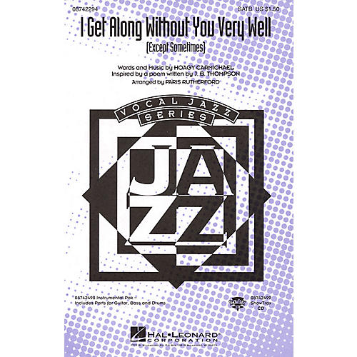 Hal Leonard I Get Along Without You Very Well (Except Sometimes) SATB arranged by Paris Rutherford