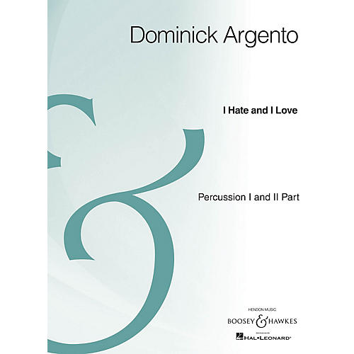 Boosey and Hawkes I Hate and I Love (Percussion Part Archive Edition) composed by Dominick Argento