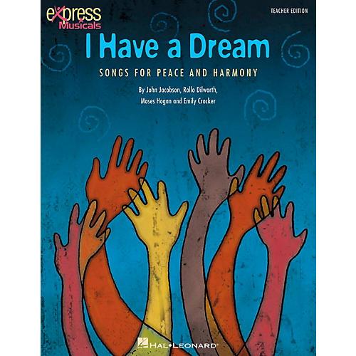 Hal Leonard I Have A Dream - Songs for Peace and Harmony Teacher's Edition-thumbnail